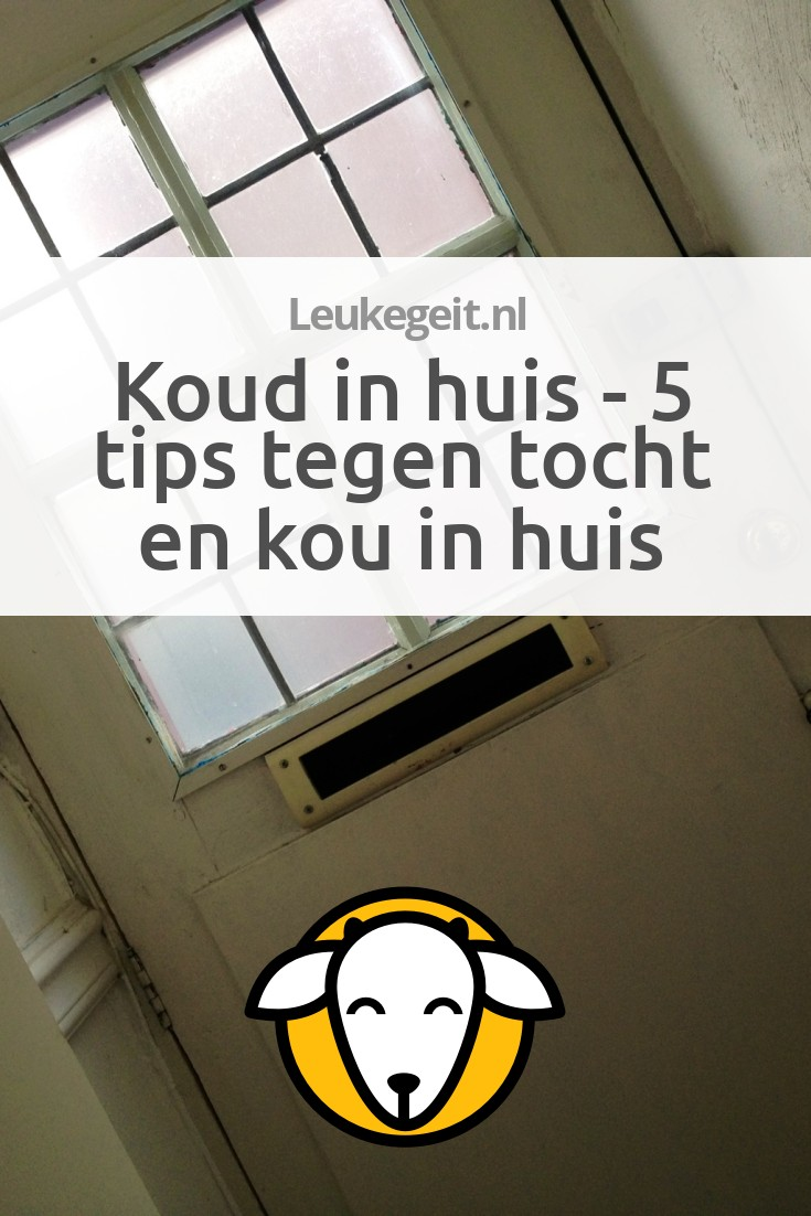 koud huis 5 tips tegen tocht en kou in huis