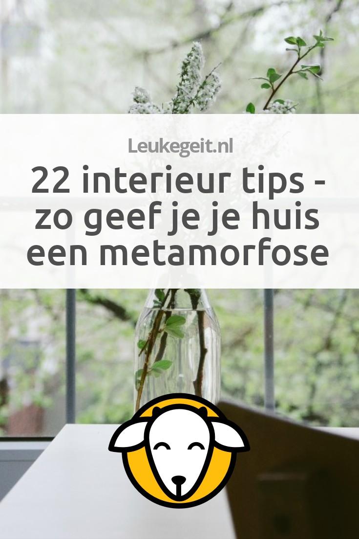 22 interieur tips zo geef je je huis een metamorfose for Huis interieur tips