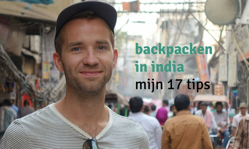 Backpacken in India  – mijn 17 tips